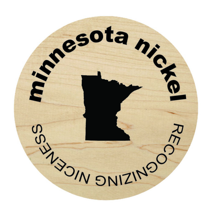 "wooden nickel with minnesota state shape saying ""minnesota nickle - recognizing niceness"""