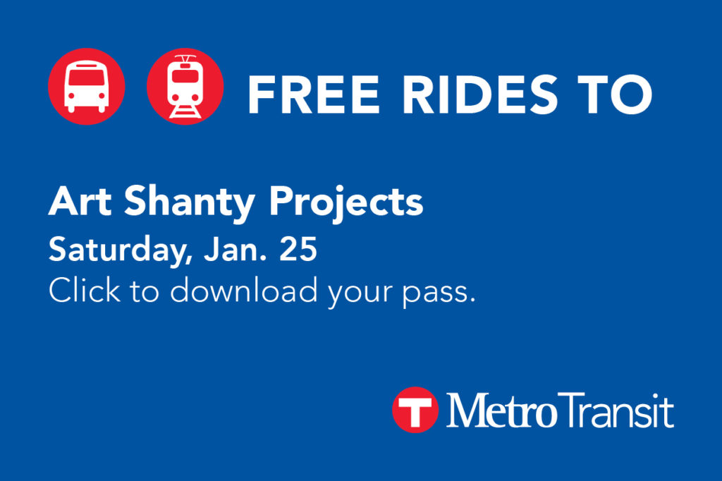 A Metro Transit offer of Free Rides to Art Shanty Projects on Saturday, January 25.