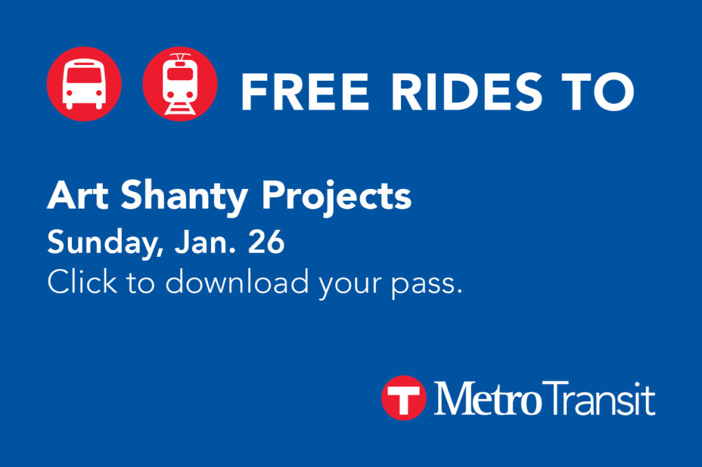 A Metro Transit offer of Free Rides to Art Shanty Projects on Sunday, January 26.